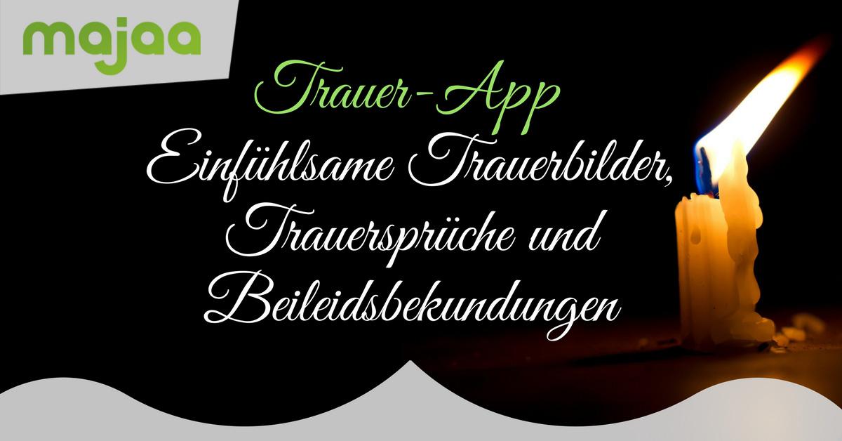 majaa Trauer App - Trauerbilder, Trauersprüche und Beileidsbekundungen