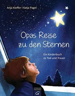 Opas Reise zu den Sternen: Ein Kinderbuch zu Tod und Trauer -