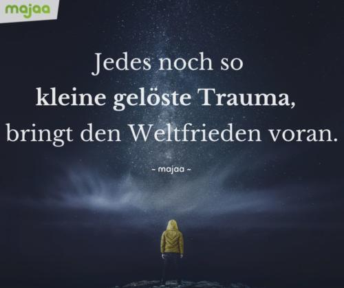 7962-sprueche-zitate-nachdenken-weisheiten-lebensweisheiten-leben-liebe-spirituell-energie-positiv-bild-majaa-trauma-weltfrieden